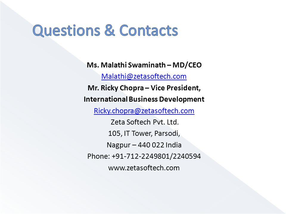Ms. Malathi Swaminath – MD/CEO Malathi@zetasoftech.com Mr. Ricky Chopra – Vice President, International Business Development Ricky.chopra@zetasoftech.