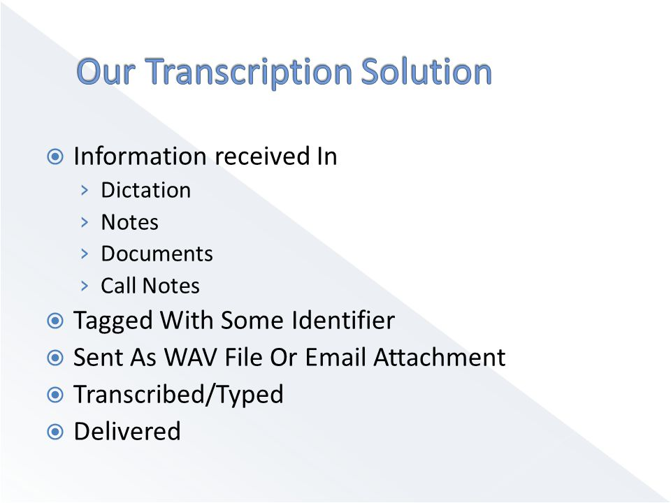  Transcription Process At Zeta Softech › Accurately Transcribe  ASCII  Text  Any Other Format › Sort, Prepare & Assemble File Records & Charts › Follow Up ON Escalations To client › Quality Assurance Checks › Collect, Tabulate & Generate Reports