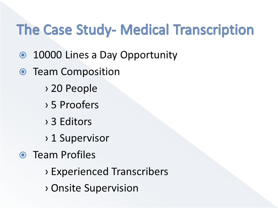  This is a case study of Transcribing for Psychiatry, GI, Neurology, Orthopedic for the patients of the same hospital.