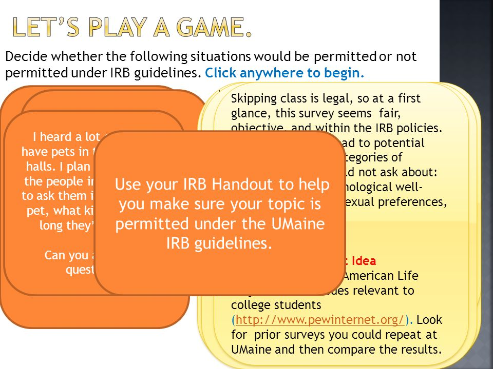 Decide whether the following situations would be permitted or not permitted under IRB guidelines.