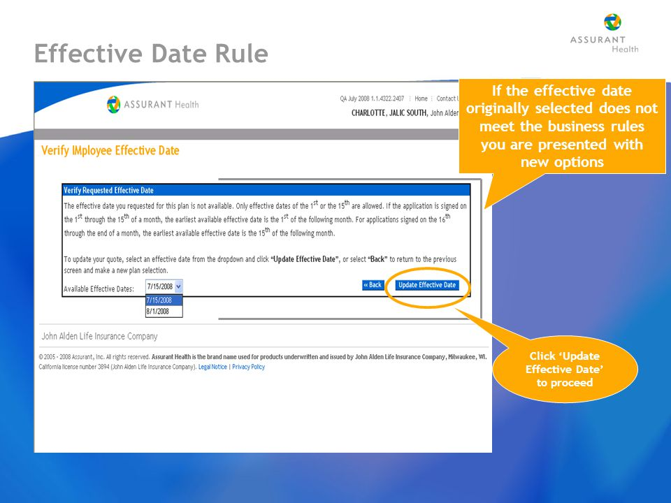 Effective Date Rule If the effective date originally selected does not meet the business rules you are presented with new options Click 'Update Effective Date' to proceed