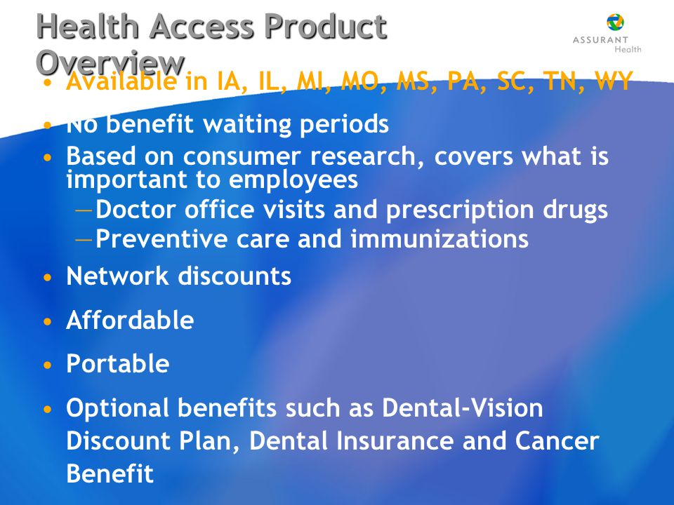 Assurant Affordable Health Access Effective Date Rules –The effective date of the policy will be based on the application signature date.