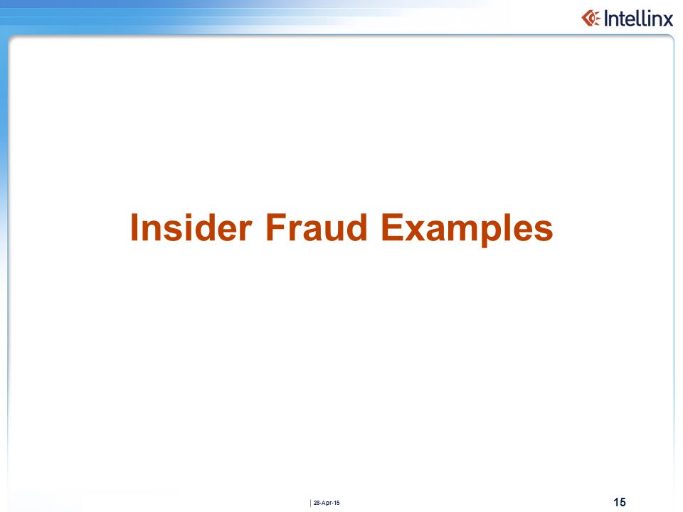 15 28-Apr-15 Insider Fraud Examples