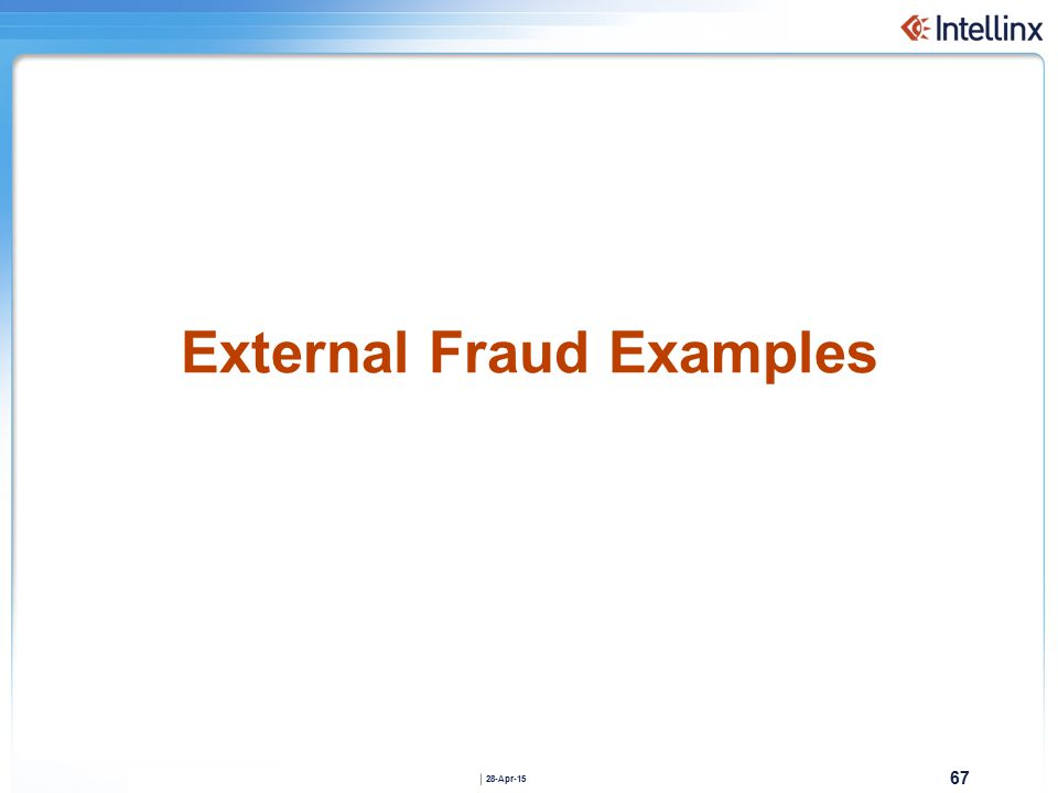 67 28-Apr-15 External Fraud Examples