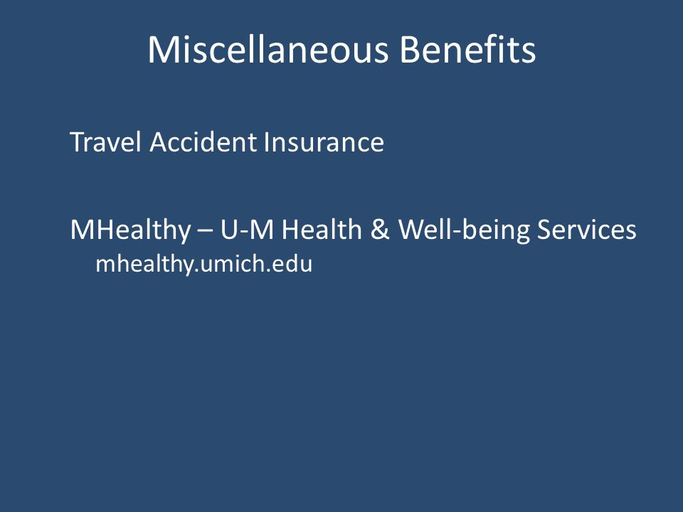 Miscellaneous Benefits Travel Accident Insurance MHealthy – U-M Health & Well-being Services mhealthy.umich.edu