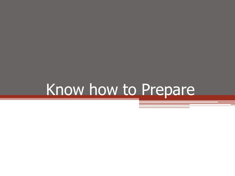 Know how to Prepare