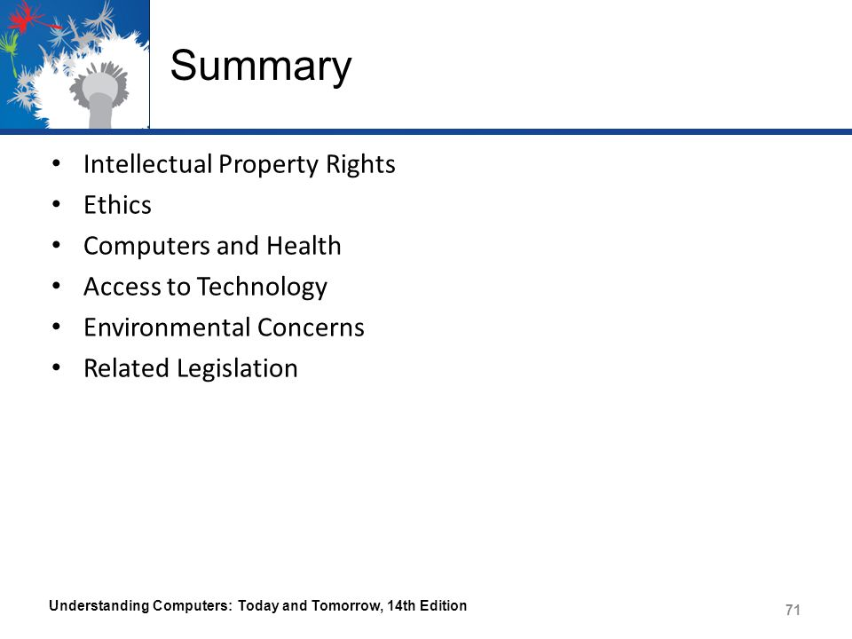 Summary Intellectual Property Rights Ethics Computers and Health Access to Technology Environmental Concerns Related Legislation Understanding Compute