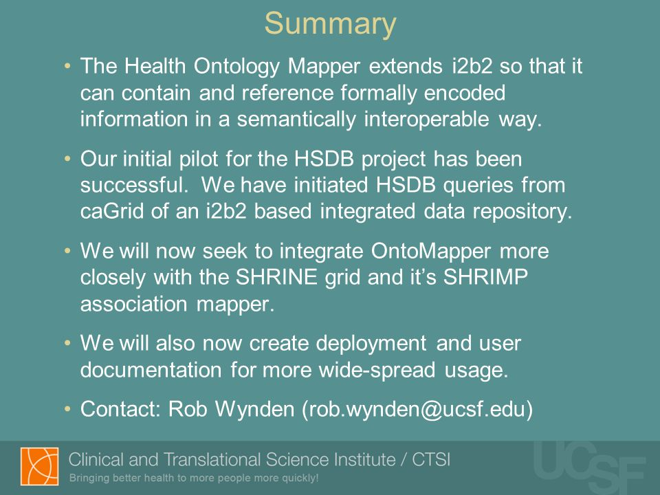 Summary The Health Ontology Mapper extends i2b2 so that it can contain and reference formally encoded information in a semantically interoperable way.