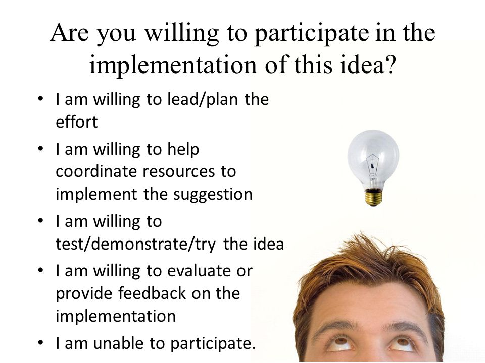 Are you willing to participate in the implementation of this idea? I am willing to lead/plan the effort I am willing to help coordinate resources to i