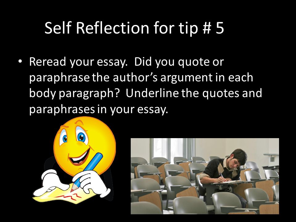 Self Reflection for tip # 5 Reread your essay.