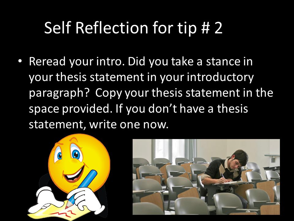 which of the following would work as the thesis statement for a reflective essay Drama and critical thinking essay the success of the students is embedded in the following things: ability to work with an - reflective thesis statement.
