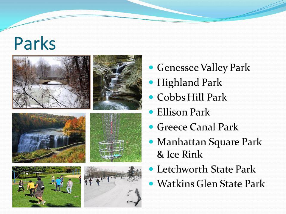 Parks Genessee Valley Park Highland Park Cobbs Hill Park Ellison Park Greece Canal Park Manhattan Square Park & Ice Rink Letchworth State Park Watkins Glen State Park