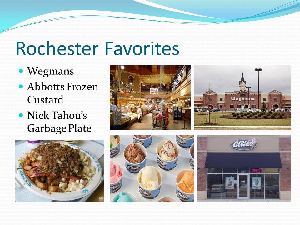 Rochester Favorites Wegmans Abbotts Frozen Custard Nick Tahou's Garbage Plate