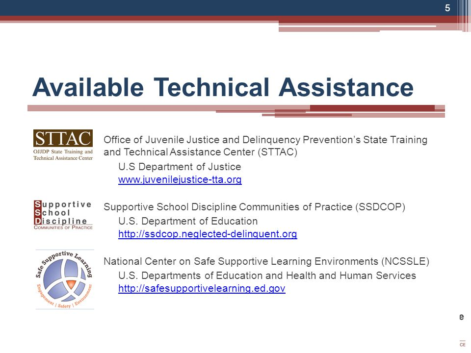 Available Technical Assistance 5 Office of Juvenile Justice and Delinquency Prevention's State Training and Technical Assistance Center (STTAC) U.S Department of Justice www.juvenilejustice-tta.org www.juvenilejustice-tta.org Supportive School Discipline Communities of Practice (SSDCOP) U.S.