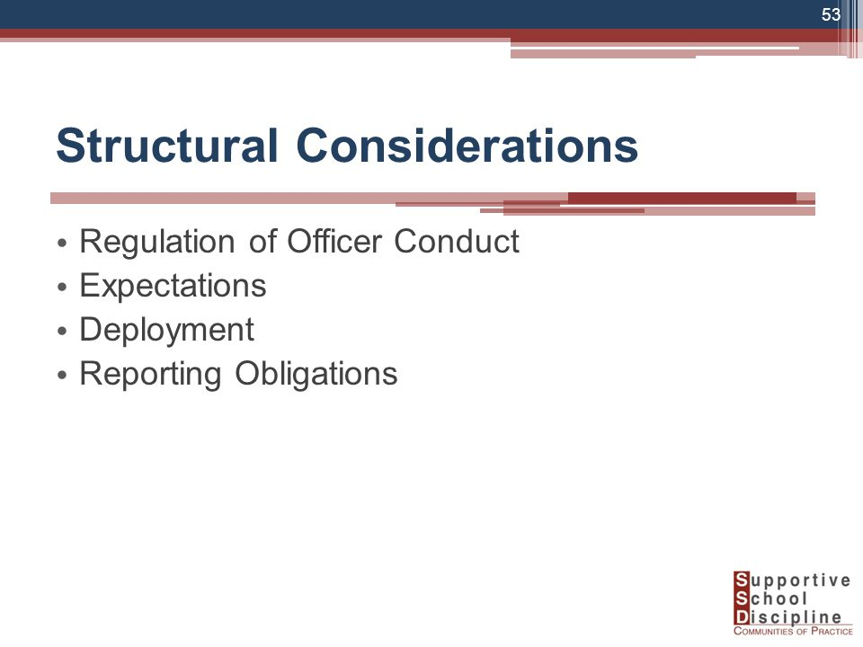 Structural Considerations Regulation of Officer Conduct Expectations Deployment Reporting Obligations 53