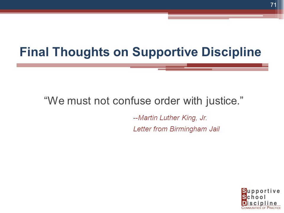 We must not confuse order with justice. --Martin Luther King, Jr.