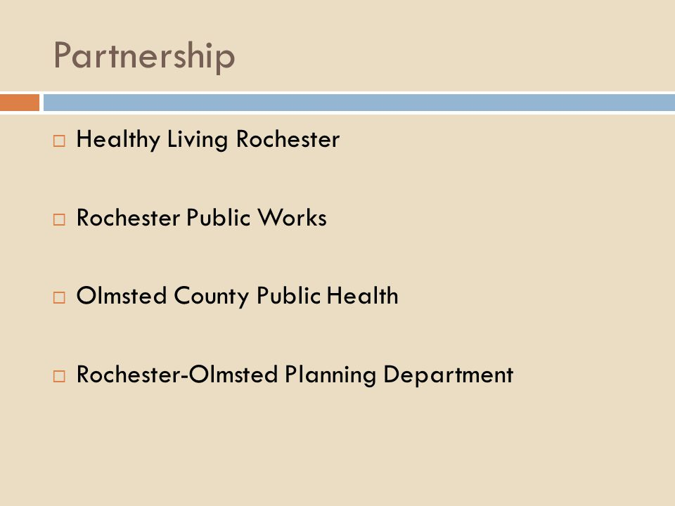 Partnership  Healthy Living Rochester  Rochester Public Works  Olmsted County Public Health  Rochester-Olmsted Planning Department