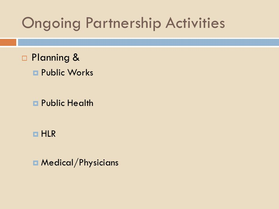 Ongoing Partnership Activities  Planning &  Public Works  Public Health  HLR  Medical/Physicians