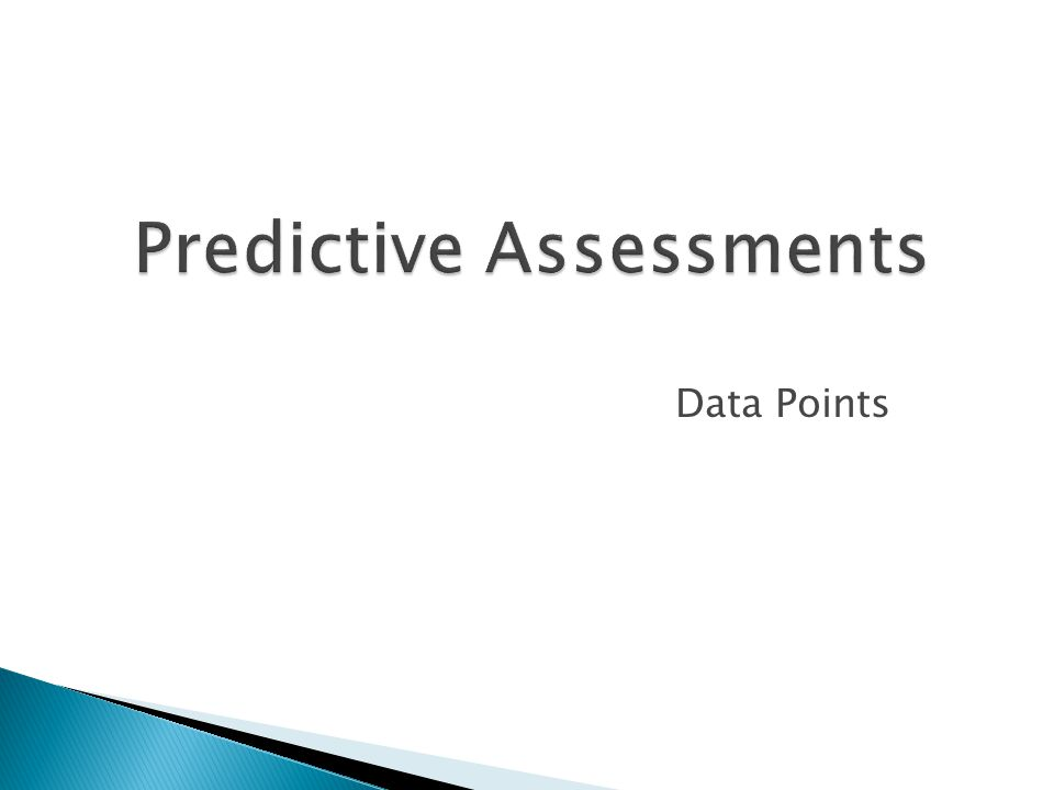 Predictive Assessments Data Points