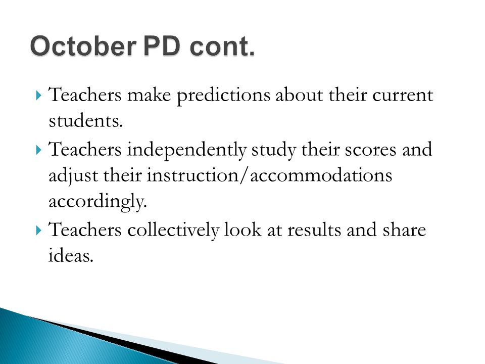  Teachers make predictions about their current students.