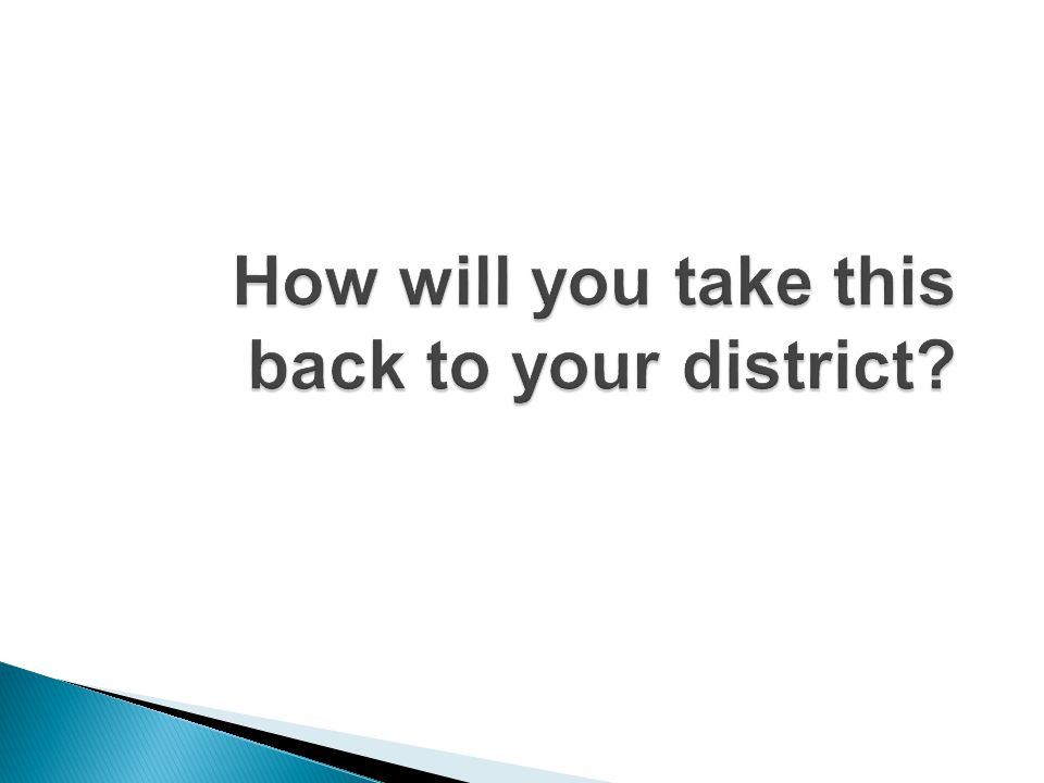 How will you take this back to your district?