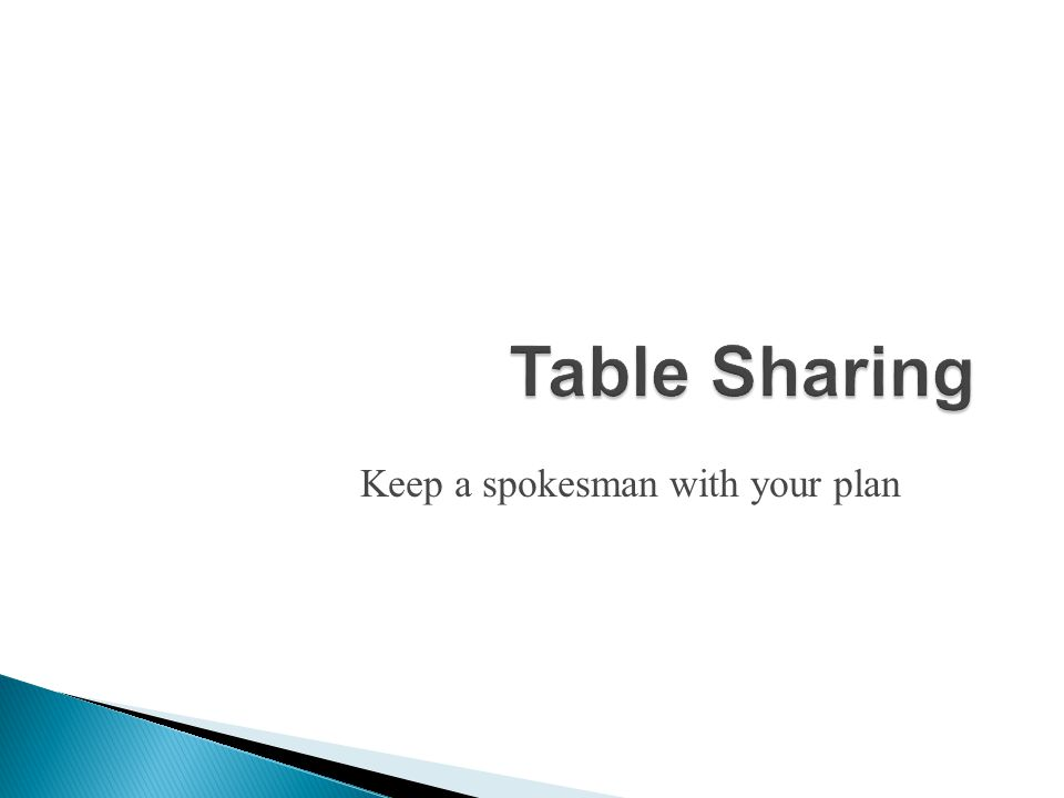 Table Sharing Keep a spokesman with your plan