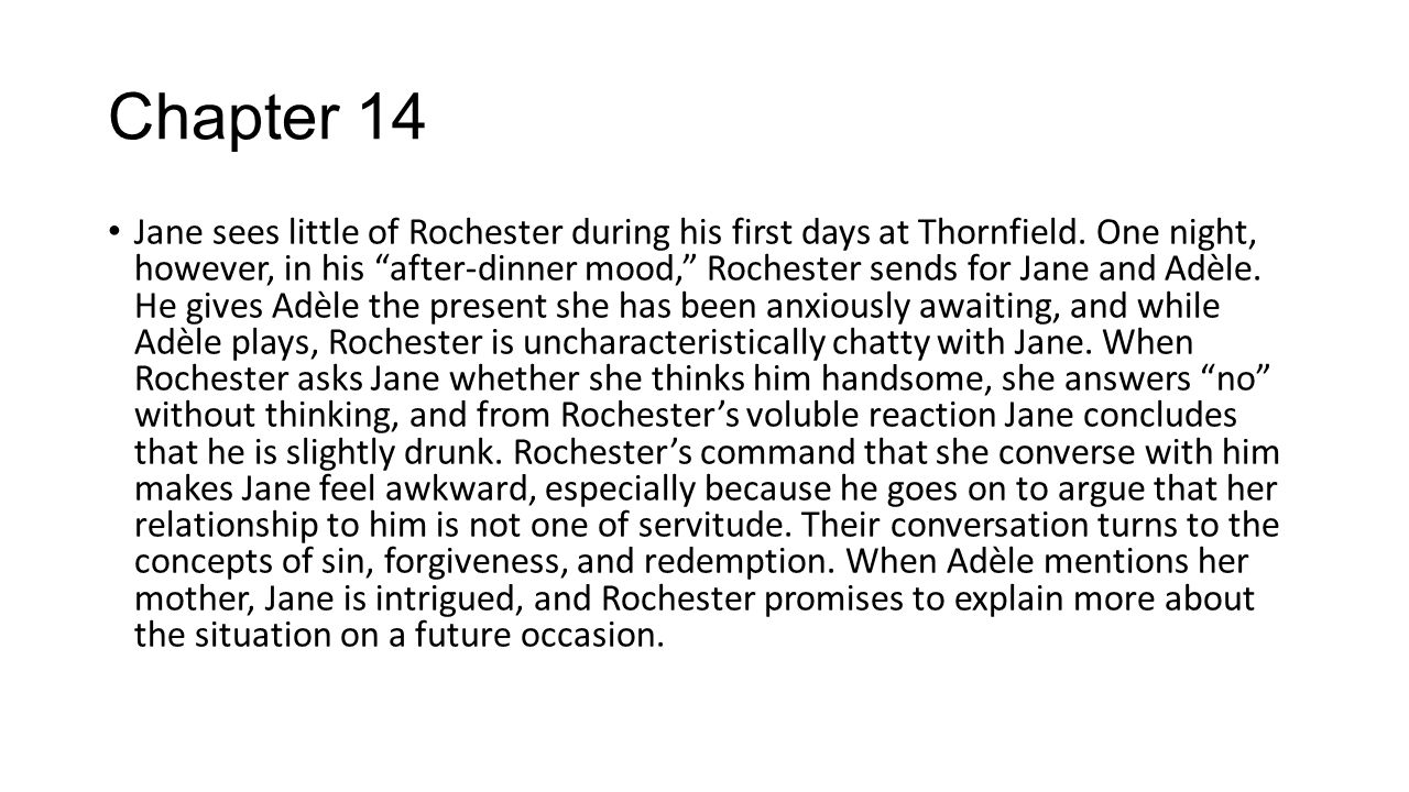 Chapter 15 Rochester fulfills his promise to Jane to tell her about his and Adèle's pasts.