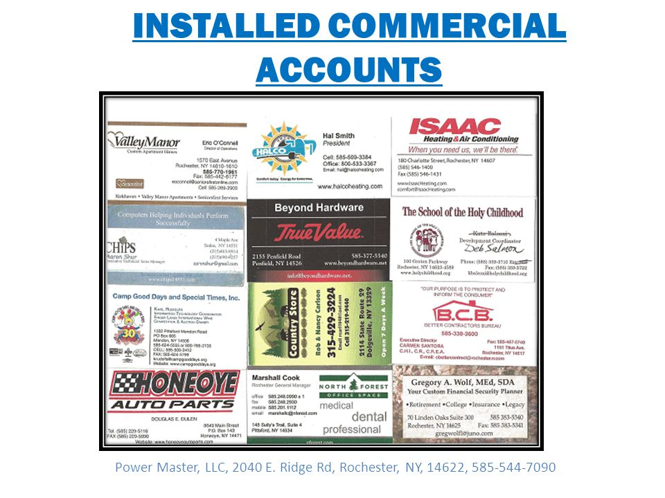 INSTALLED COMMERCIAL ACCOUNTS Power Master, LLC, 2040 E.