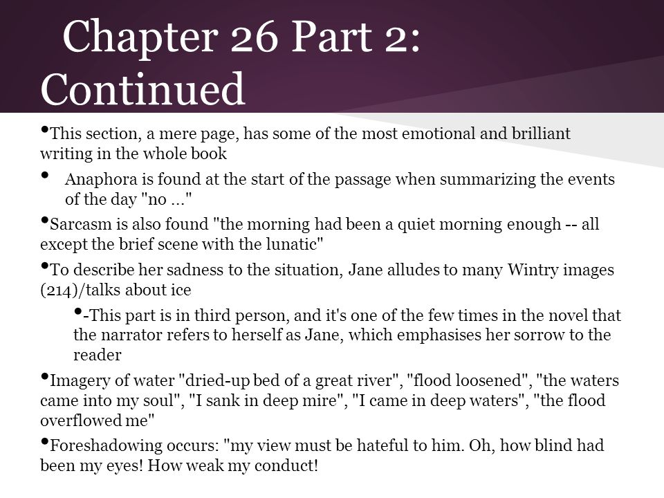 Chapter 26 Part 2: Continued This section, a mere page, has some of the most emotional and brilliant writing in the whole book Anaphora is found at th