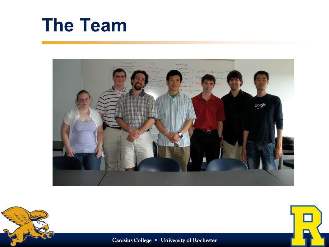 Canisius College University of Rochester The Team