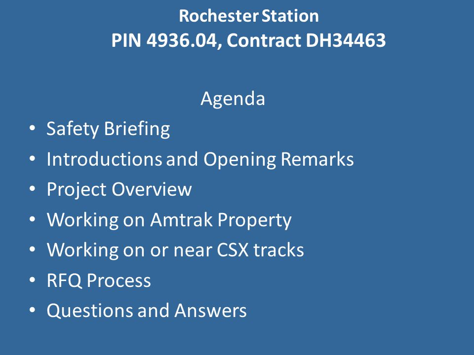Rochester Station PIN 4936.04, Contract DH34463 Working on Amtrak Property Access Requirements onto Amtrak Property: The selected design build firm will need to obtain a Temporary Permit to Enter (TPE) with Amtrak.