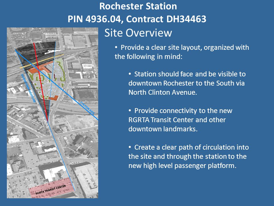 Rochester Station PIN 4936.04, Contract DH34463 Station Overview Passenger Flow A 20 foot wide, 60 foot long, and 10 foot high below grade concourse will be connected to the Station's Waiting Room visually and physically.
