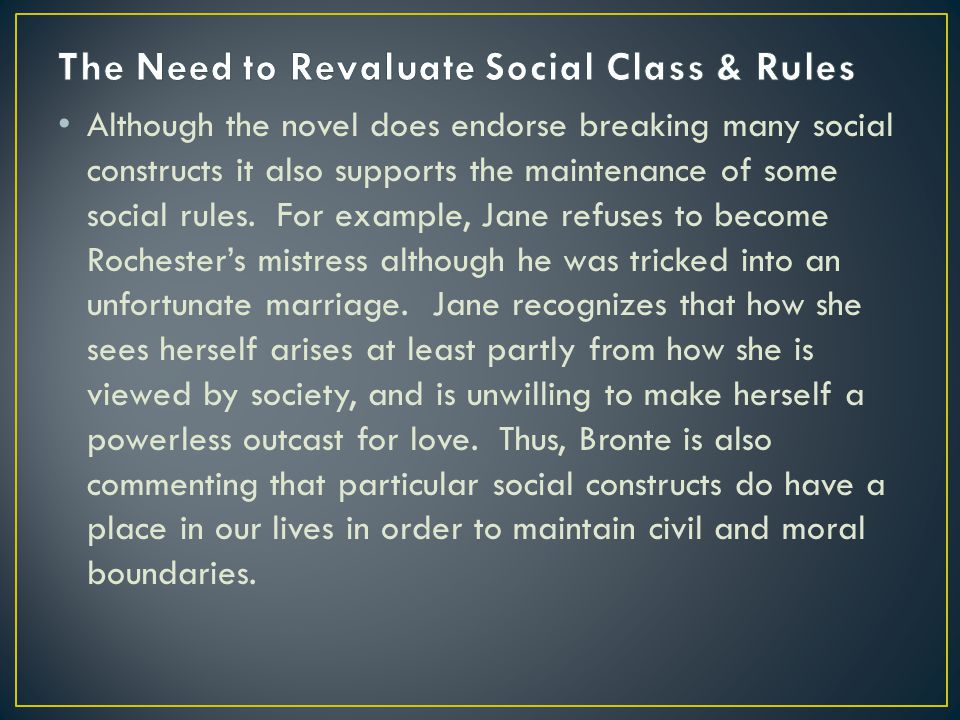 Although the novel does endorse breaking many social constructs it also supports the maintenance of some social rules.