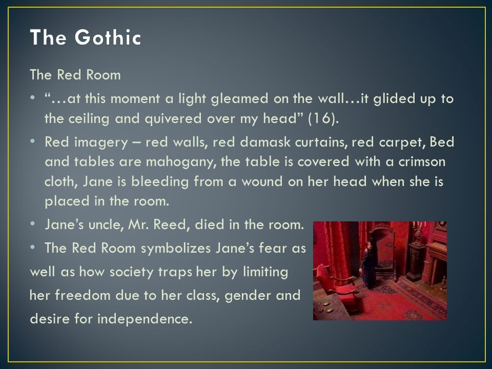 The Red Room …at this moment a light gleamed on the wall…it glided up to the ceiling and quivered over my head (16).
