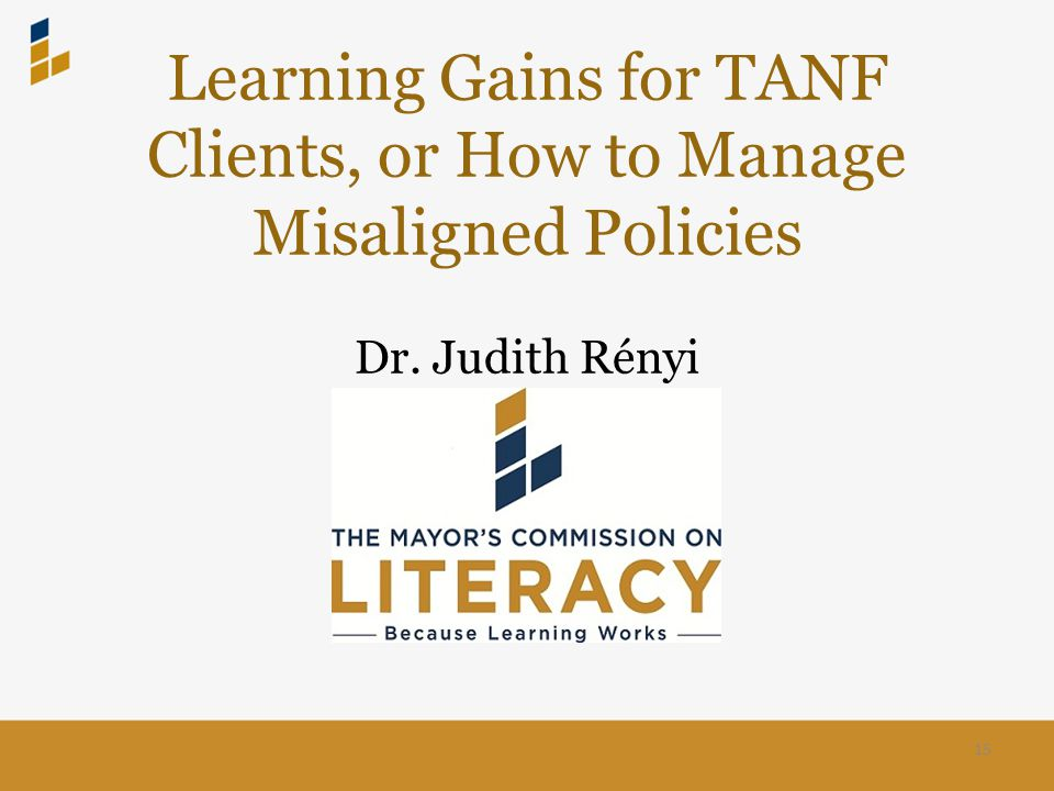 Learning Gains for TANF Clients, or How to Manage Misaligned Policies Dr.