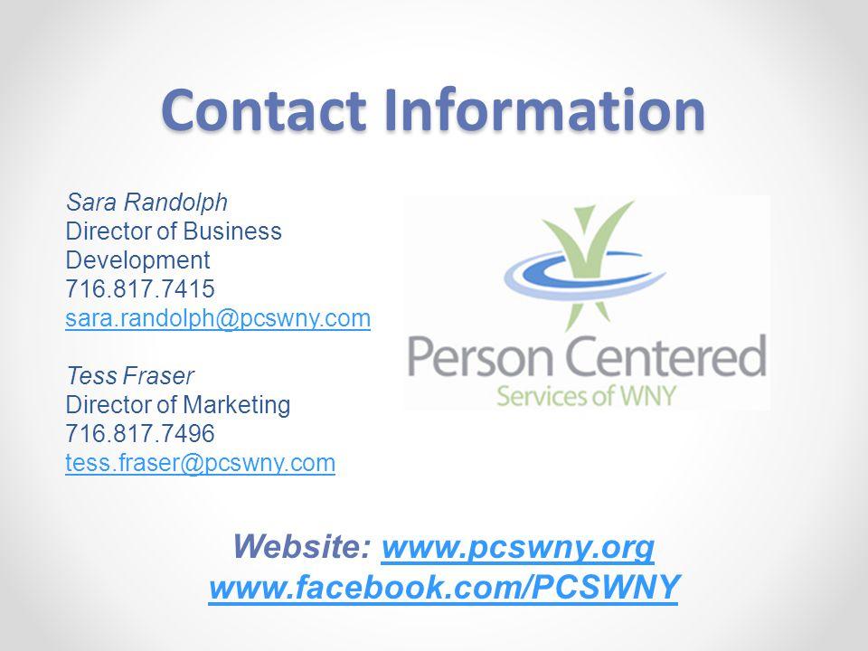 Contact Information Sara Randolph Director of Business Development 716.817.7415 sara.randolph@pcswny.com Tess Fraser Director of Marketing 716.817.7496 tess.fraser@pcswny.com Website: www.pcswny.orgwww.pcswny.org www.facebook.com/PCSWNY