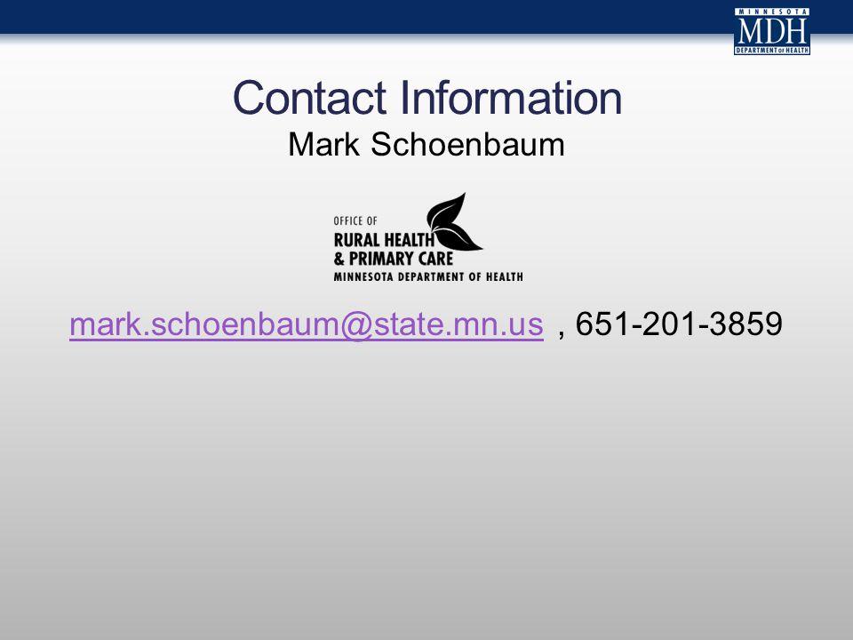 Contact Information Mark Schoenbaum mark.schoenbaum@state.mn.usmark.schoenbaum@state.mn.us, 651-201-3859