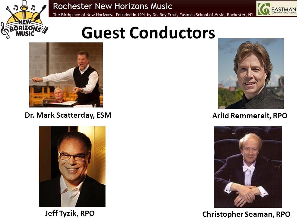 Guest Conductors Dr. Mark Scatterday, ESM Jeff Tyzik, RPO Arild Remmereit, RPO Christopher Seaman, RPO