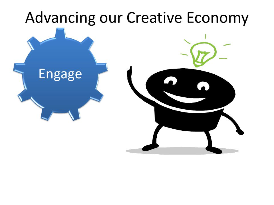 Advancing our Creative Economy Engage