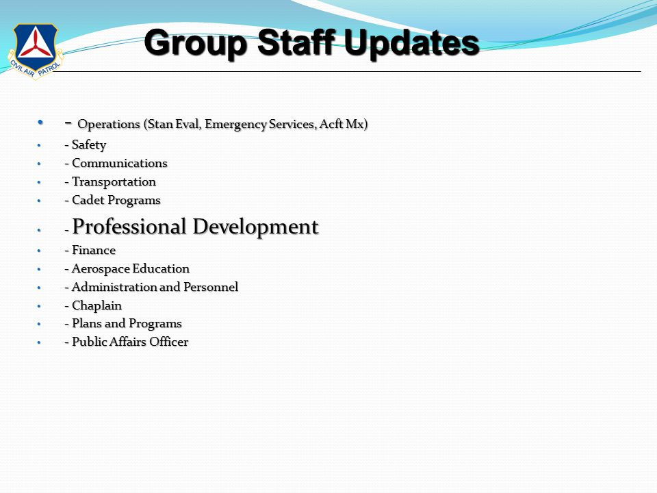 Group Staff Updates Group Staff Updates - Operations (Stan Eval, Emergency Services, Acft Mx) - Operations (Stan Eval, Emergency Services, Acft Mx) -