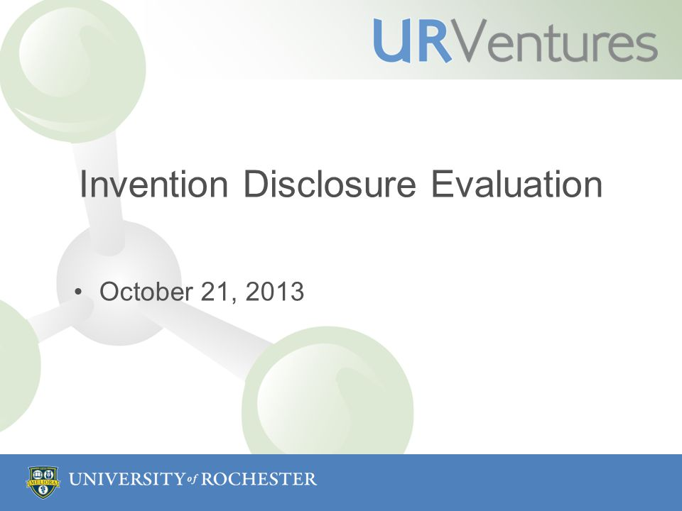 Invention Disclosure Evaluation October 21, 2013