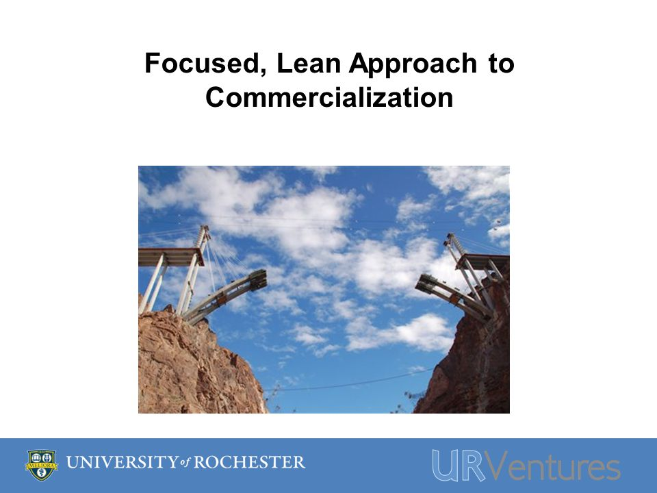 Focused, Lean Approach to Commercialization