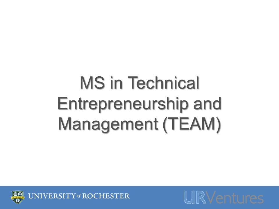 MS in Technical Entrepreneurship and Management (TEAM)