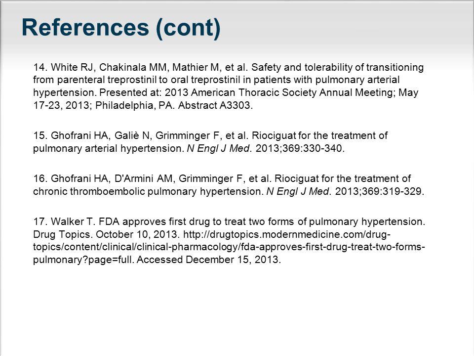 References (cont) 14. White RJ, Chakinala MM, Mathier M, et al.