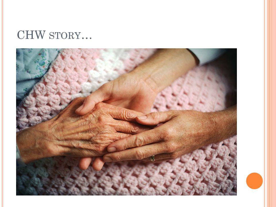 CHW STORY …