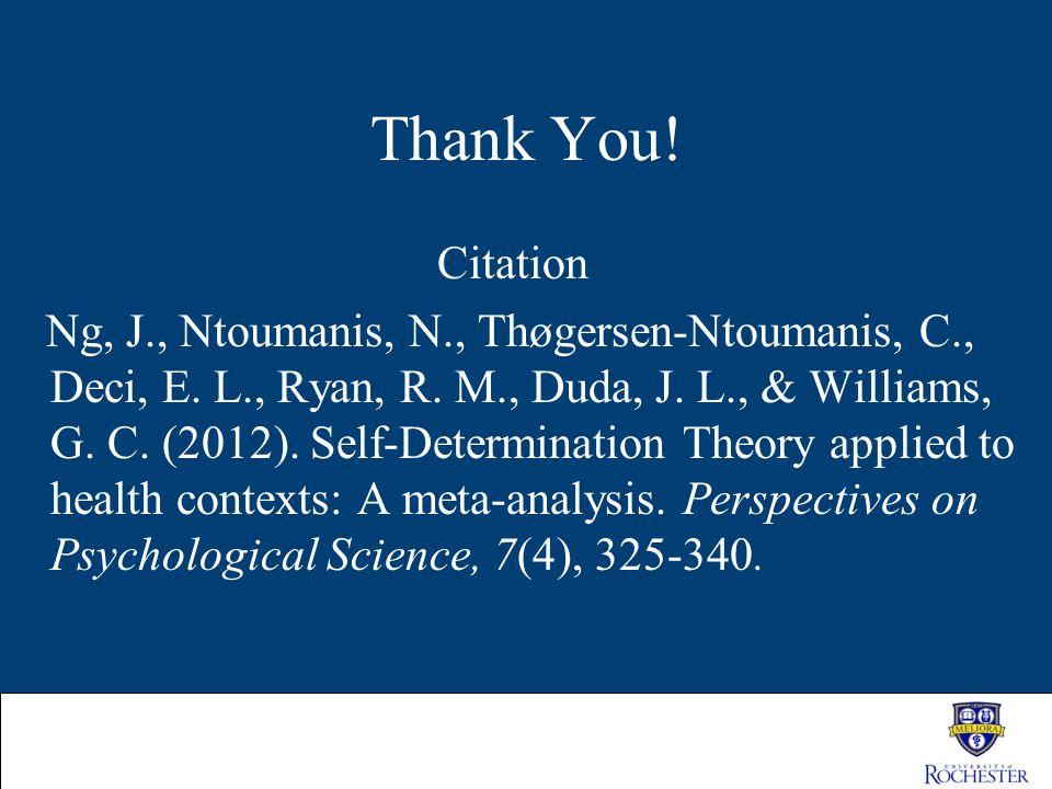 Thank You. Citation Ng, J., Ntoumanis, N., Thøgersen-Ntoumanis, C., Deci, E.
