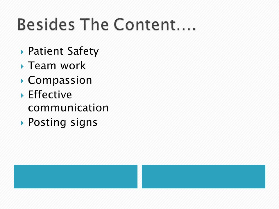  Patient Safety  Team work  Compassion  Effective communication  Posting signs