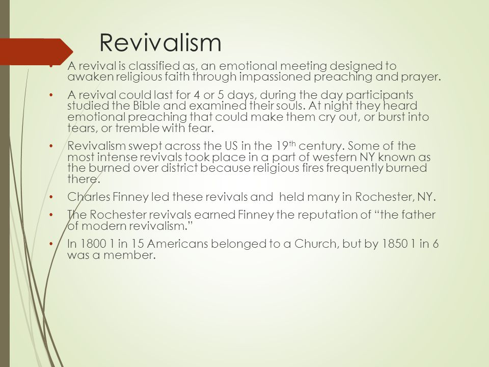 Revivalism A revival is classified as, an emotional meeting designed to awaken religious faith through impassioned preaching and prayer.