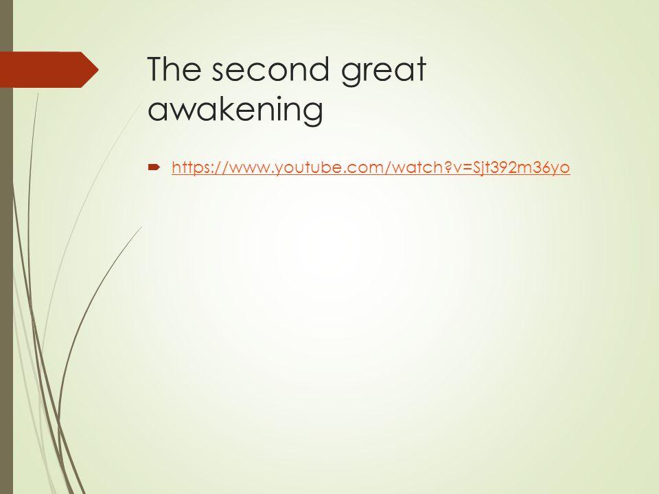The second great awakening  https://www.youtube.com/watch?v=Sjt392m36yo https://www.youtube.com/watch?v=Sjt392m36yo