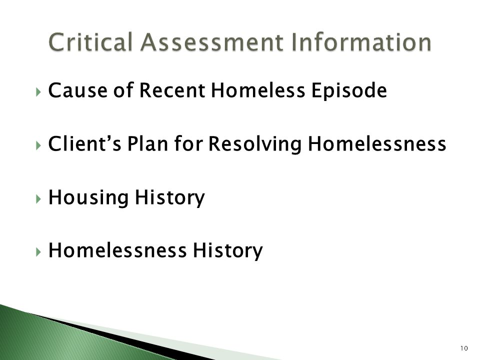  Cause of Recent Homeless Episode  Client's Plan for Resolving Homelessness  Housing History  Homelessness History 10